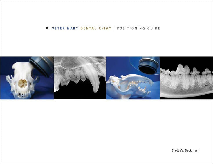 guide Veterinary Dental Radiography Positioning Guide   Dogs & Cats X ray Book
